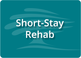 Short Stay Rehab
