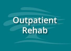 Outpatient Rehab